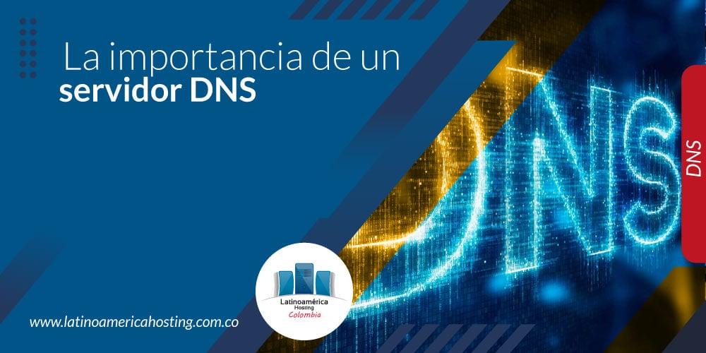 La importancia de un servidor DNS