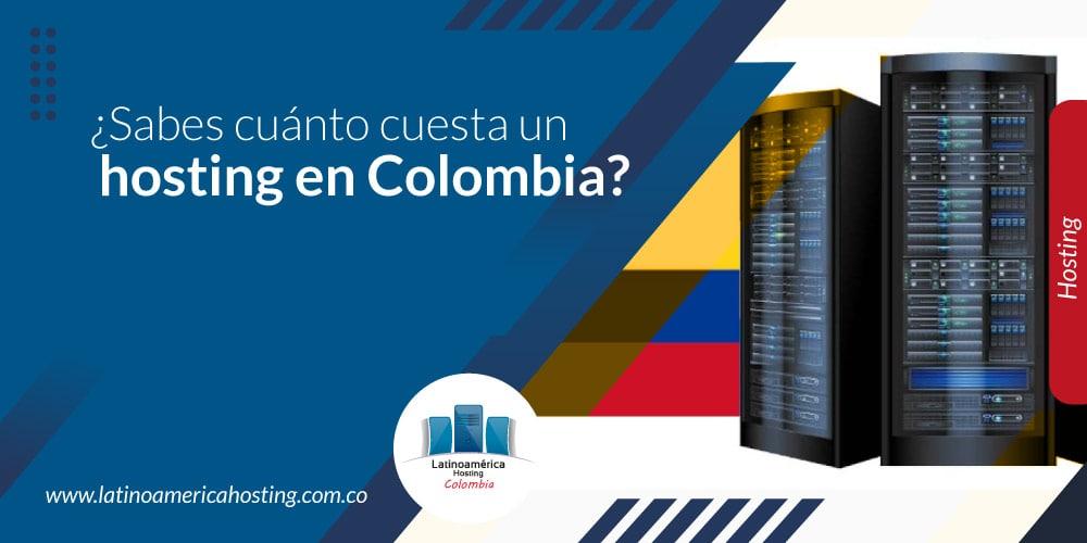 ¿Sabes cuánto cuesta un hosting en Colombia?