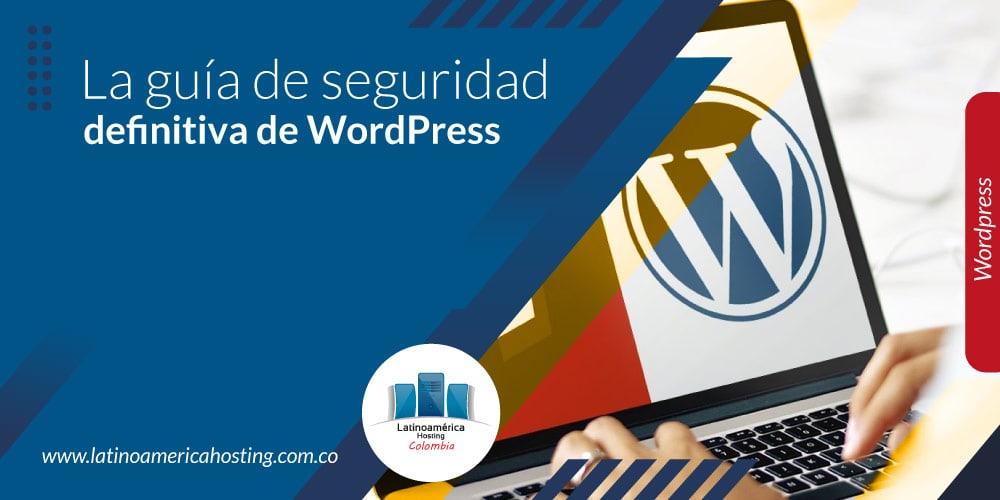 La guía de seguridad definitiva de WordPress