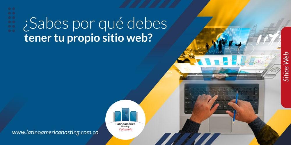¿Sabes por qué debes tener tu propio sitio web?